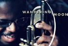 『Wandering Moon』を聴く。